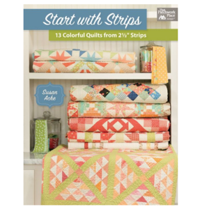 Start With Strips Susan Ache That Patchwork Place